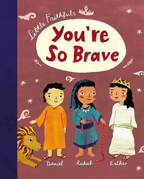 Download Little Faithfuls  You re So Brave Book