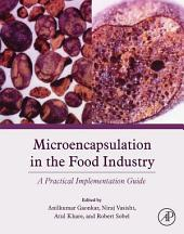 Microencapsulation in the Food Industry: A Practical Implementation Guide