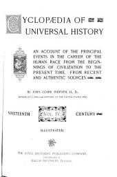 Cyclopaedia of Universal History: Being an Account of the Principal Events in the Career of the Human Race from the Beginning of Civilization to the Present Time, Volume 4