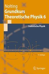 Grundkurs Theoretische Physik 6: Statistische Physik, Ausgabe 6