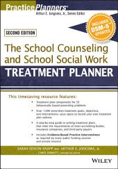 The School Counseling and School Social Work Treatment Planner, with DSM-5 Updates, 2nd Edition: Edition 2