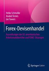 Forex-Devisenhandel: Auswirkungen der US-amerikanischen Arbeitsmarktberichte und FOMC-Sitzungen