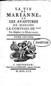 La vie de Marianne, ou Les avantures de madame la comtesse de: Volume2