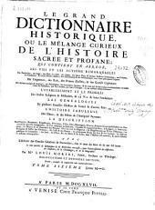 Le grand dictionnaire historique ou Le mélange curieux de l'histoire sacrée et profane ...: avec l'histoire des Conciles Généraux & Particuliers