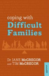 Coping With Difficult Families Book PDF