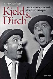 Kjeld & Dirch: Historien om Danmarks største komikerpar