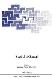 Start of a Glacial: Proceedings of the NATO Advanced Research Workshop on Correlating Records of the Past held at Cabo Blanco, Mallorca, Spain, April 4–10, 1991