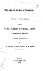 The Goodly Heritage of Jerseymen ... the First Annual Address Before the New Jersey Historical Society, January 15th, 1846