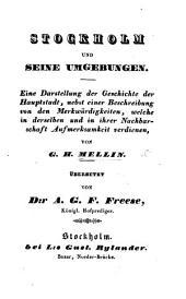 Stockholm und seine Umgebungen. Eine Darstellung der Geschichte der Hauptstadt, nebst einer Beschreibung von den Merkwürdigkeiten. Übersetzt von Dr. A. G. F. Freese