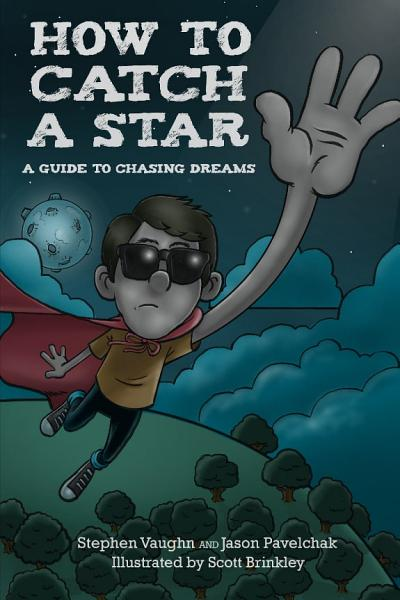 How to Catch a Star   A Guide to Chasing Dreams