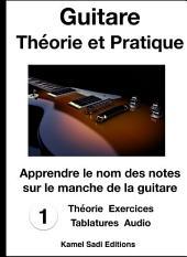 Guitare Théorie et Pratique Vol. 1: Apprendre le nom des notes sur le manche
