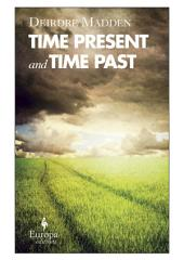 Time Present, and Time Past