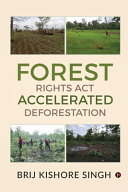 Forest Rights Act - Accelerated Deforestation