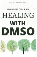 Beginners Guide to Healing with Dmso
