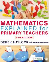 Mathematics Explained for Primary Teachers: Edition 5