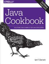 Java Cookbook: Solutions and Examples for Java Developers, Edition 3