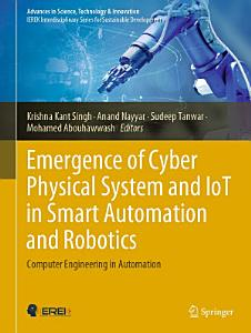 Emergence of Cyber Physical System and IoT in Smart Automation and Robotics
