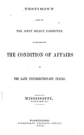 Report of the Joint Select Committee Appointed to Inquire in to the Condition of Affairs in the Late Insurrectionary States PDF