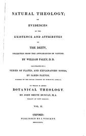 Natural Theology, Or, Evidences of the Existence and Attributes of the Deity, Collected from the Appearances of Nature: Volume 2