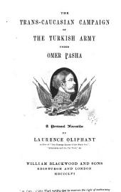 The Trans-Caucasian campaign of the Turkish army under Omer Pasha: a personal narrative