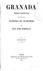 Granada : poema oriental, 2: precedido de la Leyenda de Al-Hamar