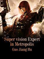 Super vision Expert in Metropolis