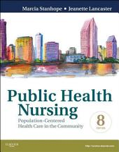 Public Health Nursing - E-Book: Population-Centered Health Care in the Community, Edition 8