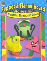 Puppet   Flannelboard Stories for Numbers  Shapes  and Colors PDF