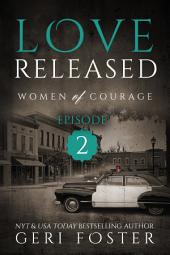 Love Released: Episode Two