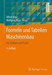 Formeln und Tabellen Maschinenbau: Für Studium und Praxis, Ausgabe 4