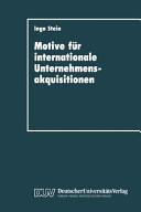 Motive f  r internationale Unternehmensakquisitionen PDF