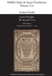 Gavin Douglas, 'The Aeneid' (1513) Volume 1: Introduction, Books 1-8