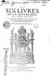Les Six livres de la Republique de I. Bodin Angevin... Reueuë, corrigée et augmentée de nouueau
