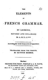 The elements of French grammar, revised and enlarged by A.M.D. G***, tr. by R. Morris