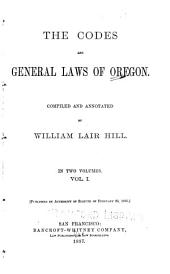 The Codes and General Laws of Oregon: Volume 1
