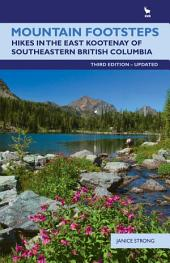 Mountain Footsteps: Hikes in the East Kootenay of Southwestern British Columbia—Third Edition, UPDATED