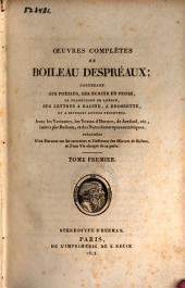 Oeuvres complètes de Boileau Despréaux: contenant ses poésies, ses écrits en prose, sa traduction de Longin, ses lettres à Racine, à Brossette et à diverses autres personnes : avec les variantes, les textes d'Horace, de Juvénal, etc., imités par Boileau, et des notes historiques et critiques : précédées d'un discours sur les caractères et l'influence des œuvres de Boileau, et d'une vie abrégée de ce poëte, Volume1
