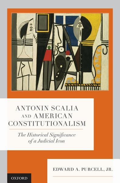 Download Antonin Scalia and American Constitutionalism Book