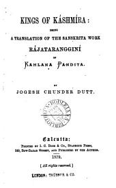 Kings of Káshmíra, a tr. of the Rájataranggini, by J.C. Dutt