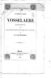 Notice historique sur la commune et église de Vosselaere (Flandre orientale): suivie de la liste de ses curés et des épitaphes qu'on y a recueillies