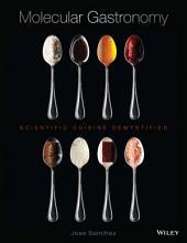 Molecular Gastronomy: Scientific Cuisine Demystified