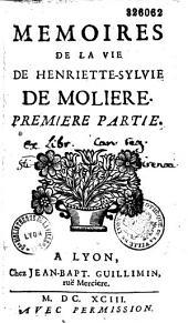 Memoires de la vie de Henriette-Sylvie de Moliere (par Mme de Villedieu). Premiere (-troisième) partie