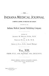 Indiana Medical Journal: A Monthly Journal of Medicine and Surgery, Volume 13
