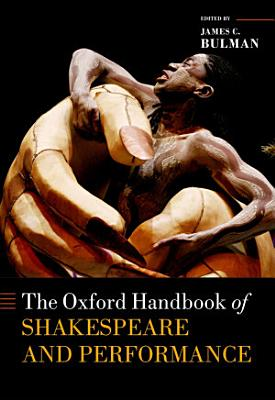 The Oxford Handbook of Shakespeare and Performance PDF