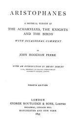 A Metrical Version of the Acharnians: The Knights and The Birds