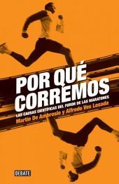 Por qué corremos: Las causas científicas del furor de las maratones