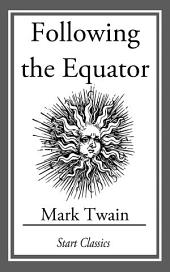 Following the Equator: (With Original Illustrations)