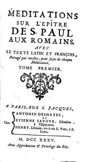 Méditations sur l'ép. de saint Paul aux Rom: Volume1