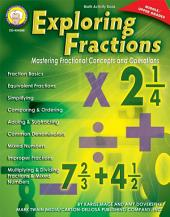Exploring Fractions, Grades 6 - 12: Mastering Fractional Concepts and Operations