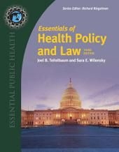 Essentials of Health Policy and Law: Edition 3